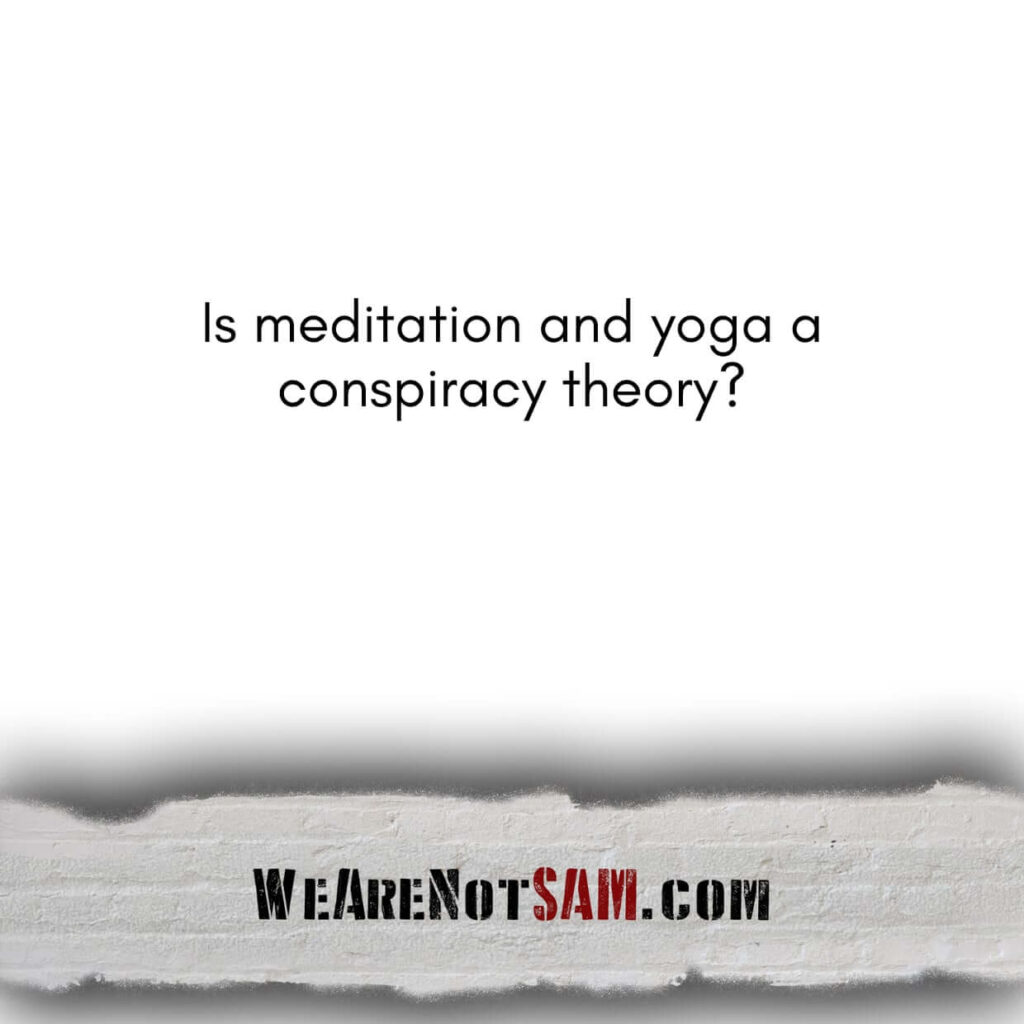 Is meditation and yoga a conspiracy theory?